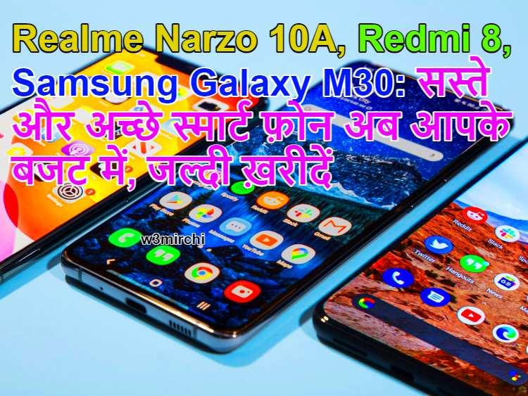 Realme Narzo 10A, Redmi 8, Samsung Galaxy M30 On Budget Smartphone