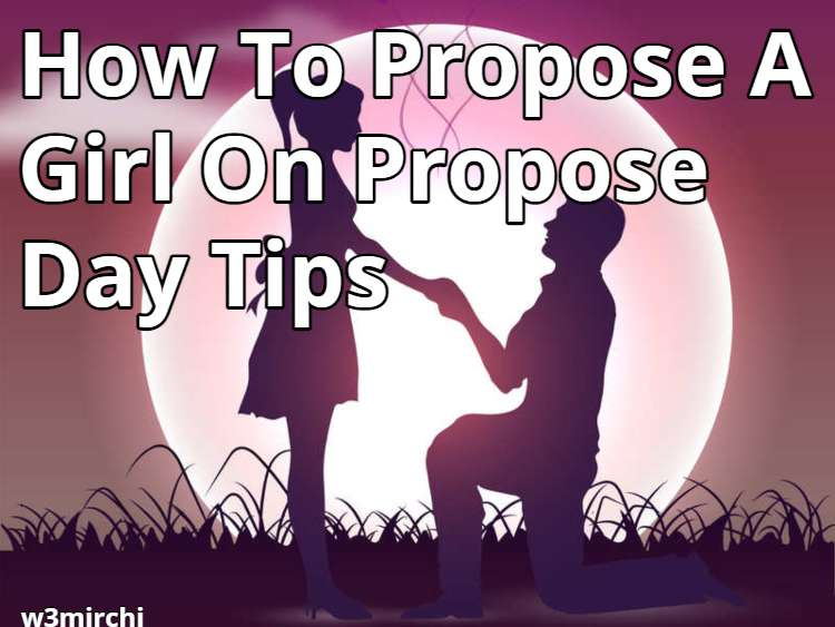 How To Propose A Girl On Propose Day Tips
