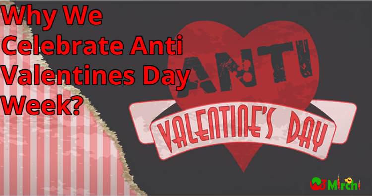 Anti Valentines Day क्यों मनाया जाता हैं?