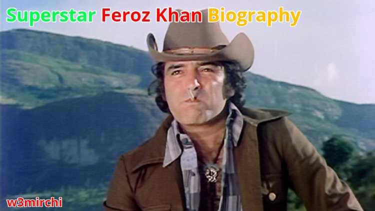 Feroz Khan Biography