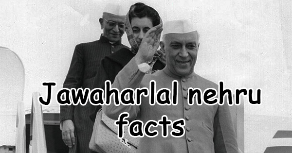 Facts on jawaharlal nehru