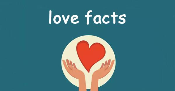 Facts on love, प्यार से जुड़े रोचक तथ्य