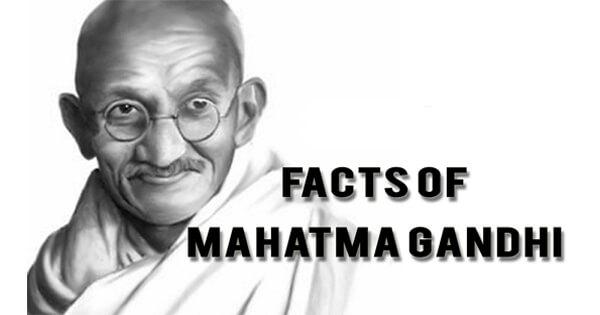 Facts on mahatma gandhi, गांधी जी के बारे में दस तथ्य