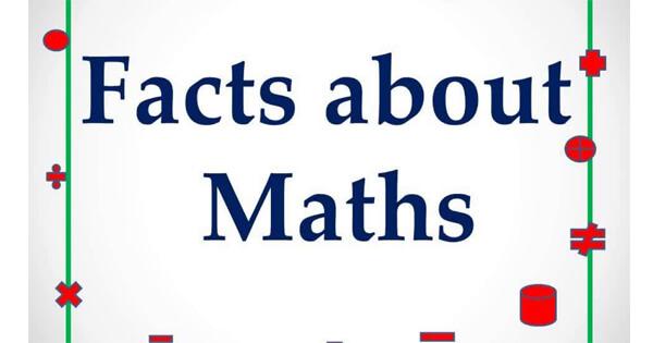 Facts on maths, गणित से जुड़े दिलचस्प रोचक तथ्य और जानकारी