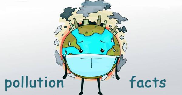 Facts on pollution, वायु प्रदूषण से जुड़े कुछ महत्वपूर्ण तथ्य
