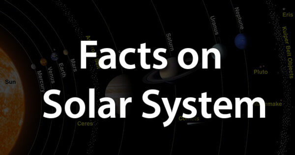 Facts on Solar System, सौर मंडल पर तथ्य