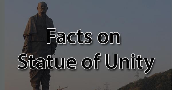 Facts on Statue of Unity, स्टैच्यू ऑफ यूनिटी पर तथ्य