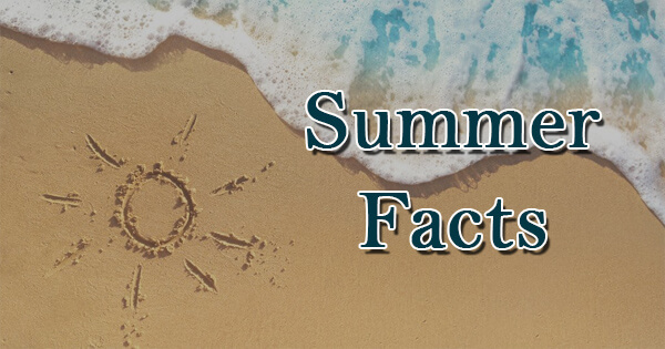 Facts on summer, गर्मी पर तथ्य