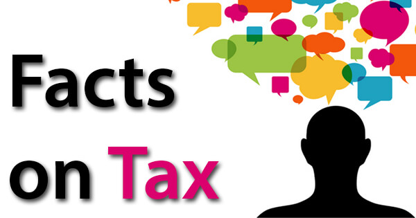 Facts on Tax, टैक्स पर तथ्य