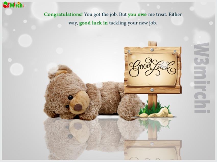 Good Luck Quotes    Congratulations! You got the job.