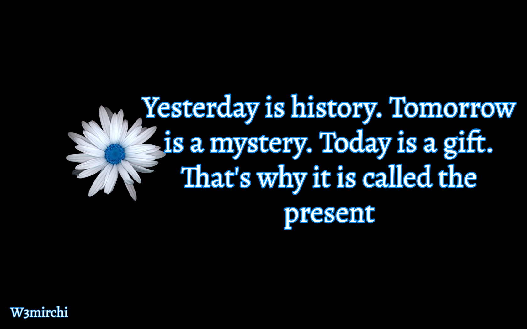 Tomorrow is a mystery Quotes