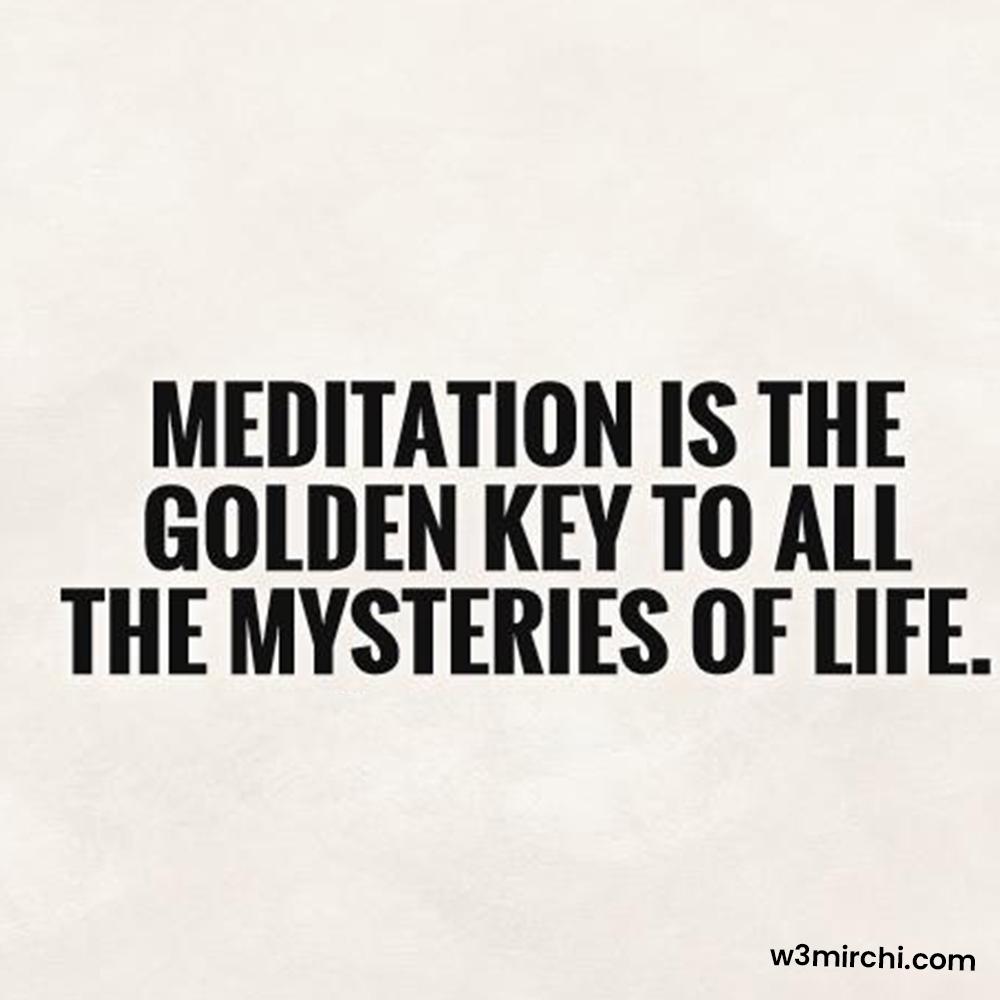 Meditation is the golden key