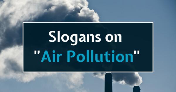 Air Polution Slogans