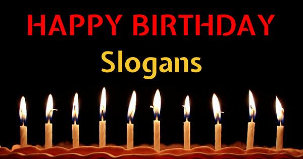 Happy Birthday Slogans and Taglines