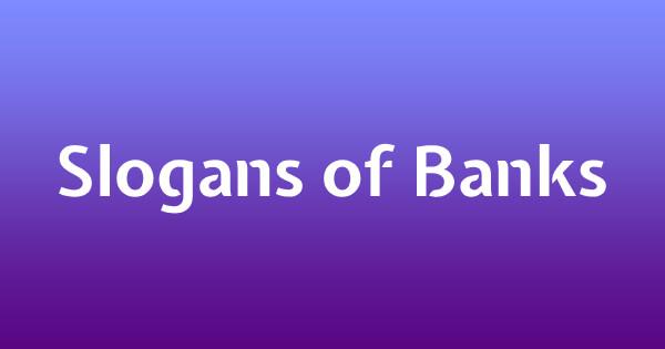Slogans of Banks