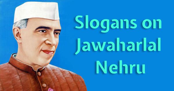 Slogans of Jawaharlal Nehru