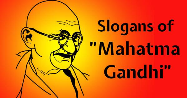Slogans of Mahatma Gandhi in English