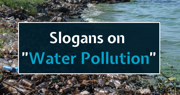 Slogans of Water Pollution