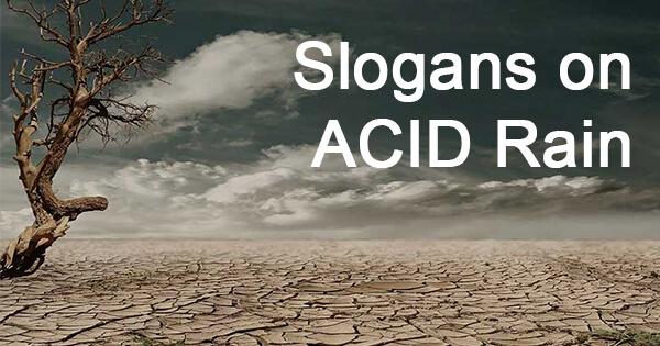 Slogans on acid rain