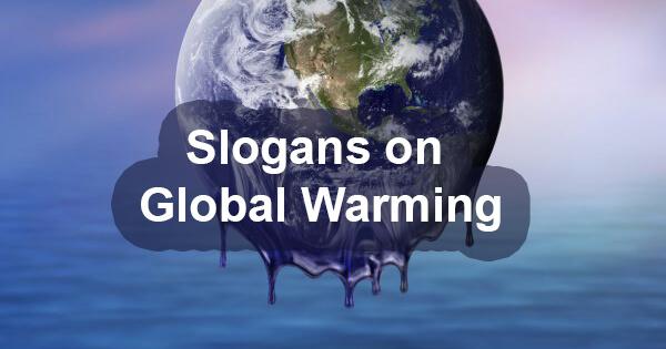 Slogans on Global Warming