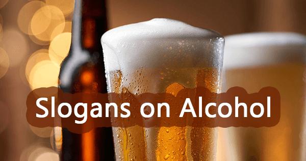 Slogans on on alcohol