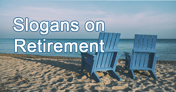 Slogans on retirement