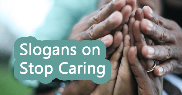 Slogans on stop caring